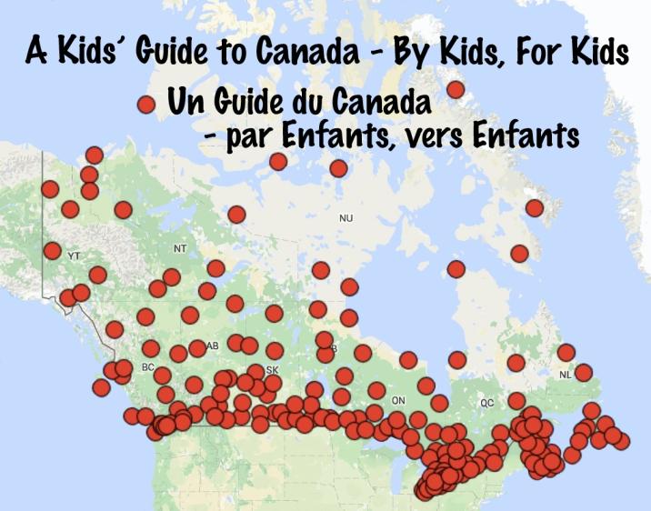 A Kids' Guide to Canada – By Kids, For Kids ~~ Un guide du Canada – par des enfants, pour des enfants